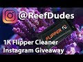 Flipper Cleaner Giveaway! - Instagram @ReefDudes 1K Giveaway aka Wheel of Death!