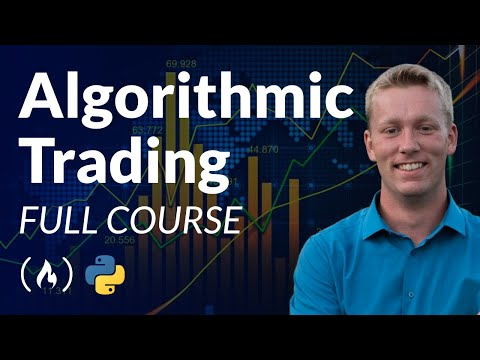 Algorithmic Trading Using Python - Full Course