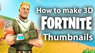 How to Make 3D Fortnite Thumbnails (FULL Tutorial with Free Models and Backgrounds)