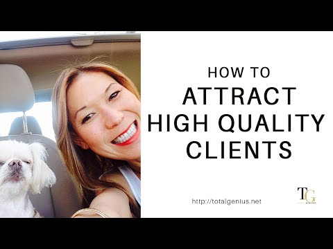 How to Attract High Quality Clients