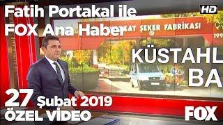 Ak Partili başkandan torpilin itirafı... 27 Şubat 2019 Fatih Portakal ile FOX Ana Haber