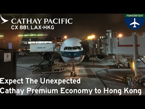 Expect The Unexpected - Premium Economy on Cathay to Hong Kong (CX881, LAX-HKG)