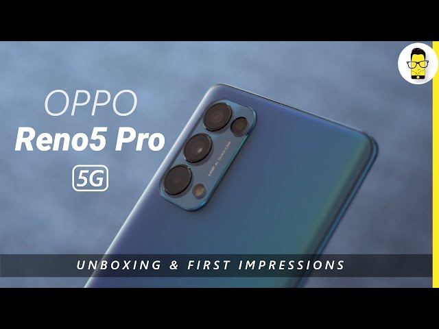 OPPO Reno5 Pro 5G: The videography expert | Unboxing and first impressions