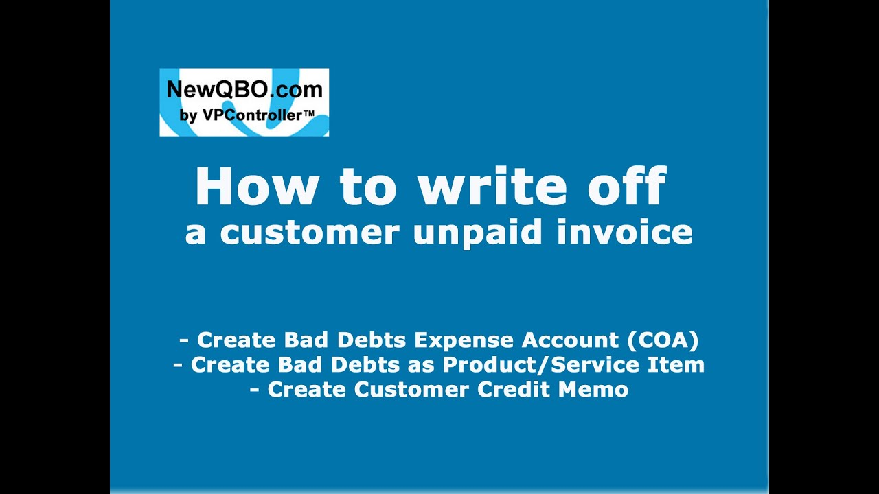 How to write off a customer unpaid invoice as bad debt expense