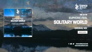 Euphoric Feel  - Solitary World (Original Mix)