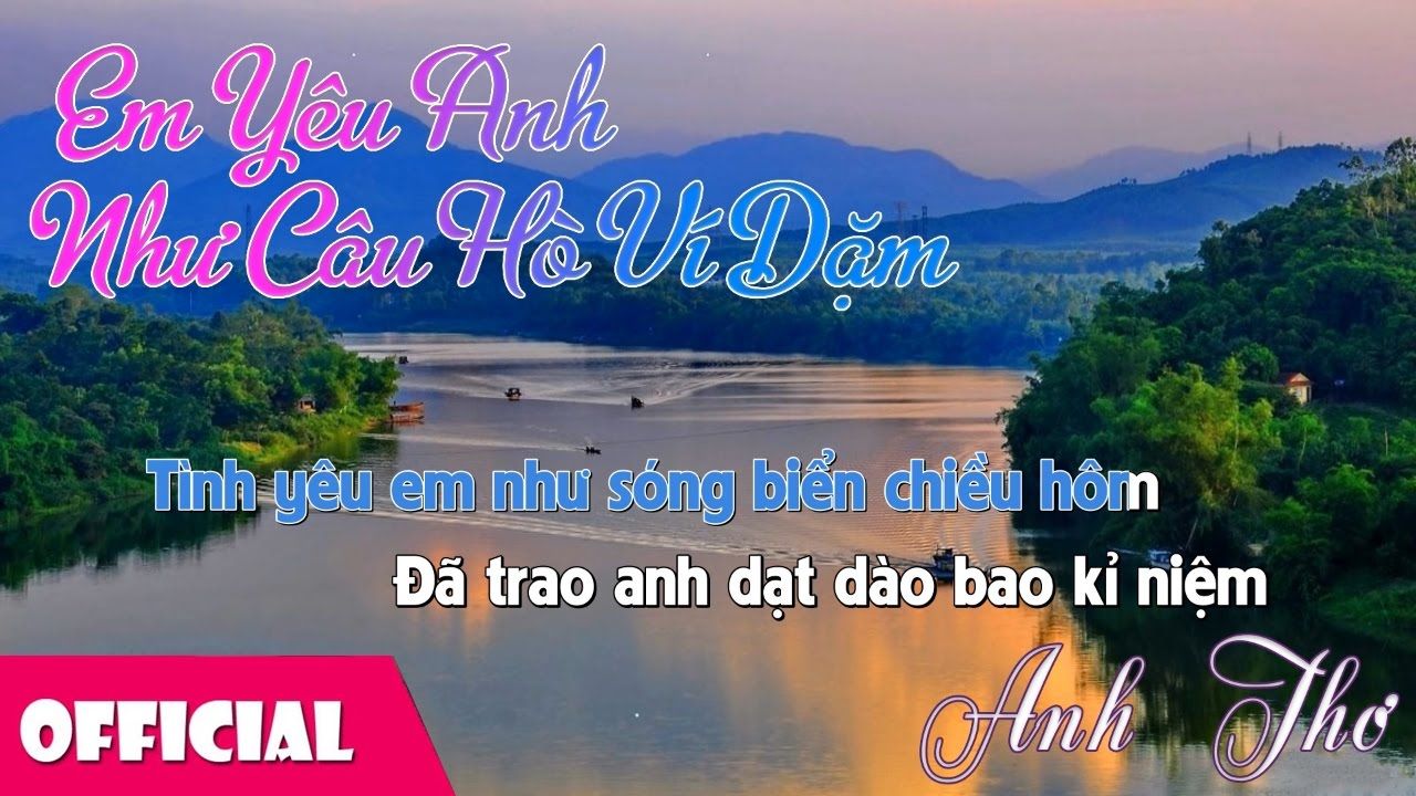 [Lyrics] Em Yêu Anh Như Câu Hò Ví Dặm – Nhạc Trữ Tình Anh Thơ