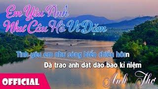 [Lyrics] Em Yêu Anh Như Câu Hò Ví Dặm - Nhạc Trữ Tình Anh Thơ
