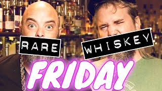 RARE WHISK[E]Y FRIDAY! - June 12th, 2020