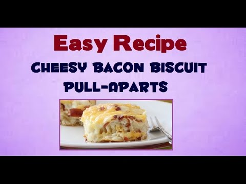 Easy Recipe : How To Make Cheesy Bacon Biscuit Pull-Apart ...