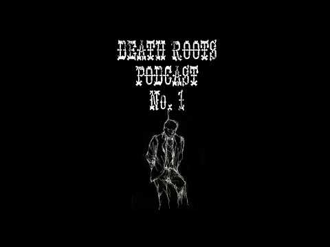 Death Roots Podcast #1 (Dark Country, Folk, Americana, Blues)