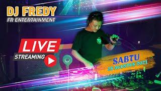 Dj Fredy Fr Entertainment Live Streaming Sabtu 28 Agustus 2021