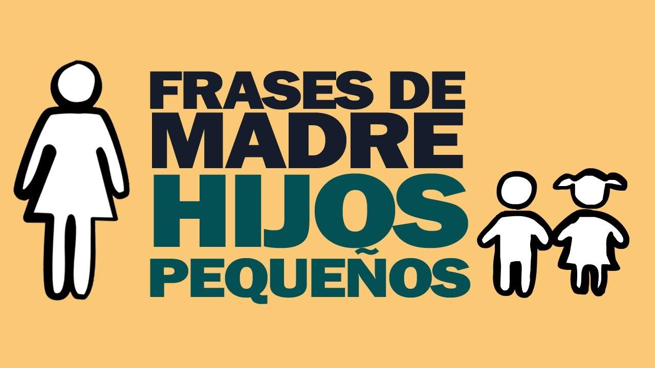 Quotas Para Mama: 145 Frases De Madre A Sus Hijos Pequeños
