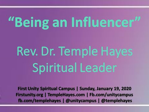 1-19-2020 Being the Influencer - Rev. Dr. Temple Hayes  |  First Unity Spiritual  Campus