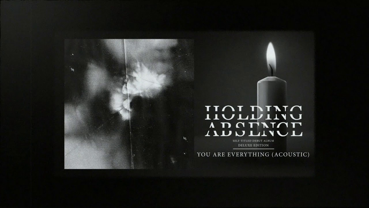 Holding Absence — You Are Everything (Acoustic)
