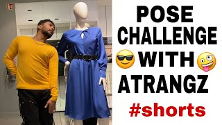 Pose Challenge with Atrangz #shorts