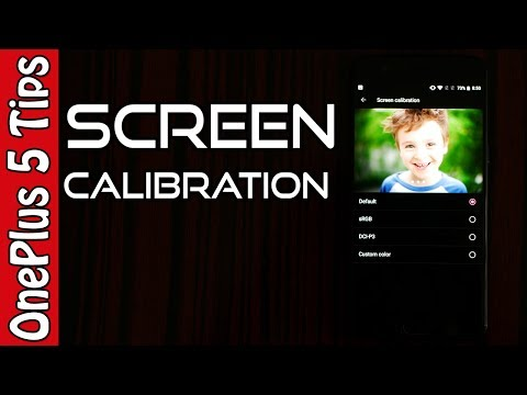 💡OnePlus 5 Tips🔨:  Screen Calibration! 📼