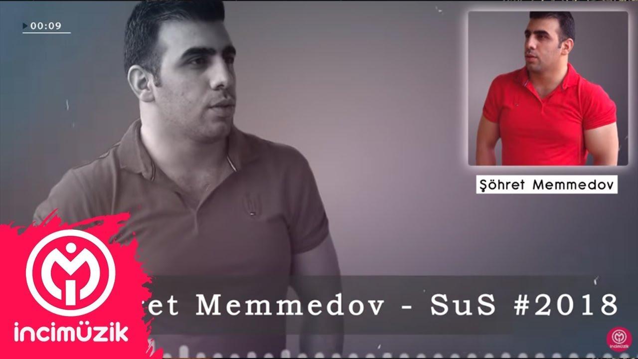 Sus Gozlerin Danissin - Sohret Memmedov