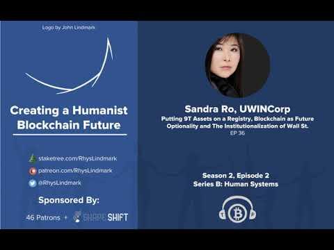 #36 Sandra Ro, UWINCorp: Registering 9T Assets, Blockchain Optionality, and Institutionalization