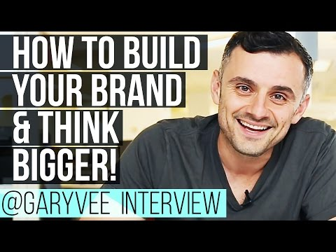 How to Build Your Brand, Think Bigger and Develop Self Awareness  Gary Vaynerchuk Interview