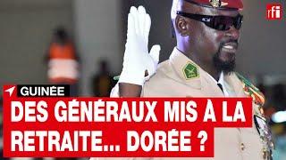 Guinée : des généraux mis à la retraite... dorée ? • RFI