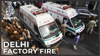 Delhi fire: At least 43 killed in deadly factory blaze