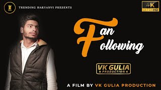 FAN FOLLOWING (OFFICIAL VIDEO) BY VK GULIA  LATEST HARYANVI SONG 2021