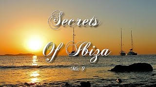 Secrets Of Ibiza - Mix 9 / Beautiful Chill Cafe Sounds 2015 / 2 Hours Musica Del Mar
