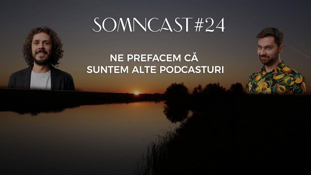 Somncast #24 - Ne prefacem ca suntem alte podcasturi - cu Raul Gheba și Costel Bojog