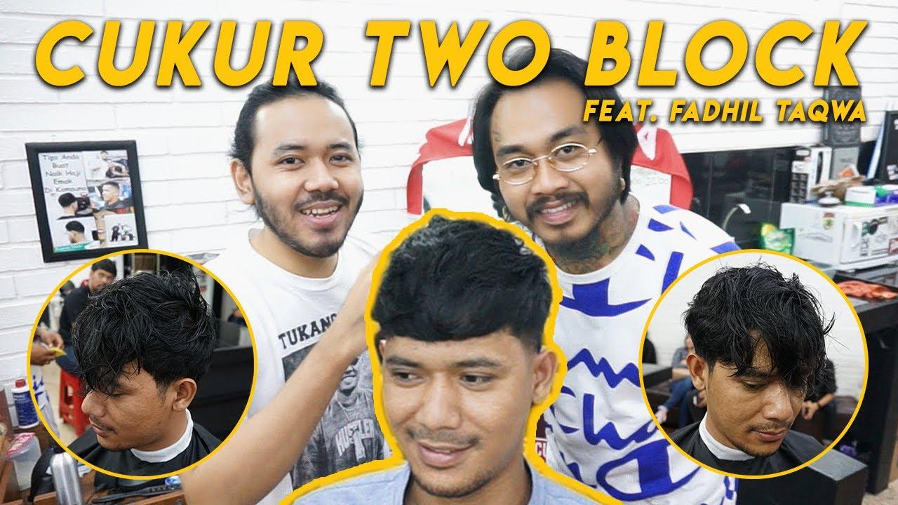 CUKUR RAMBUT MODEL TWO BLOCK feat. FADHIL TAQWA - YouTube