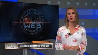 Aparecio Capriles... Existe la oposición? #EnLaWeb SEG 01