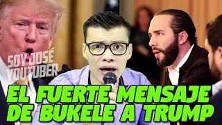 EL FUERTE MENSAJE DE NAYIB BUKELE A DONALD TRUMP - SOY JOSE YOUTUBER