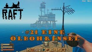 Raft #21 // Eine verlassene Ölbohrinsel [Ende]