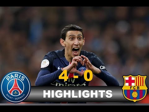 PSG vs Barcelona 4 0 all Goals and Highlights UCL 2017 ...
