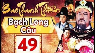 Phim Hay 2018   Bao Thanh Thiên  - Tập 49   PhimTV