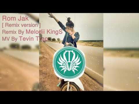 Rom Jek Remix By Melodii Kings/ Nonstop Break Happy Khmer New Year 2017 /Tevin Trap