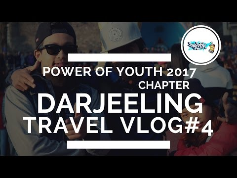 Power of youth 2017 Chapter-Darjeeling Travel Vlog#4