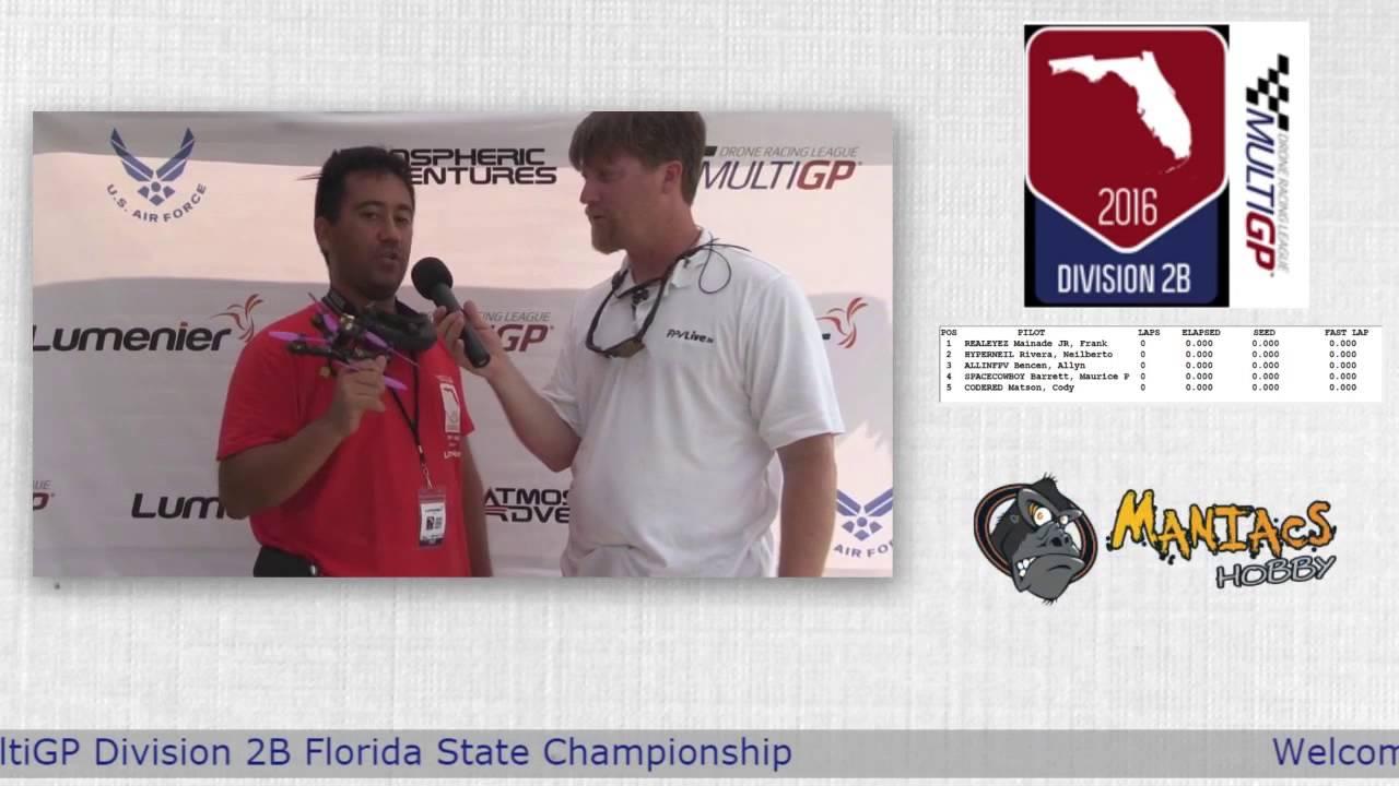 """2016 MultiGP 2B Florida Finals William """"GoFasterWill"""" Anzueto"""