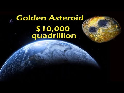 This Gold Asteroid Can Make everyone on Earth become a billionaire