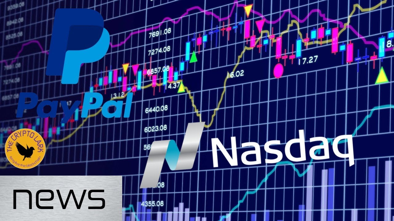 Bitcoin & Cryptocurrency News - Nasdaq Crypto Exchange, Paypal Founder BTC a Scam, & Binance