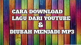 CARA DOWNLOAD LAGU DARI YOUTUBE LALU DIUBAH MENJADI MP3