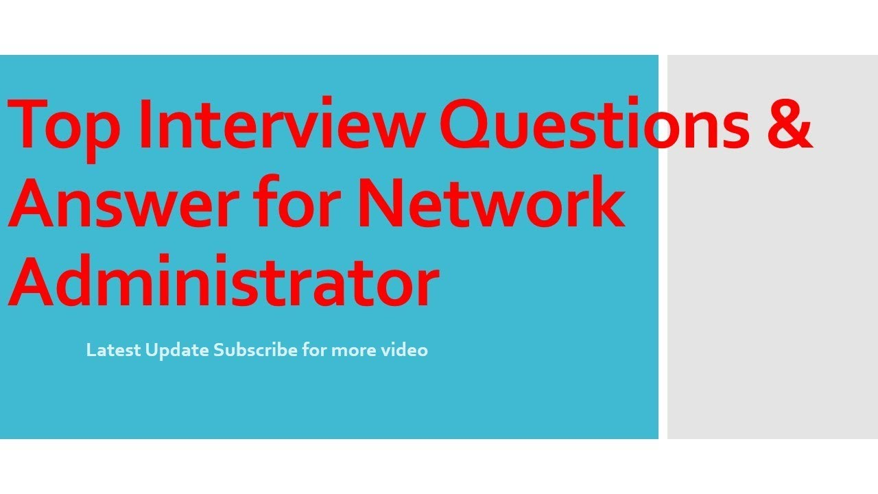 top interview questions answer for network admin - Network Administrator Interview Questions And Answers
