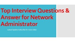 Top 10 interview  Questions & Answer for Network Administrator