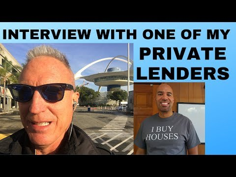 Interview with one of my PRIVATE LENDERS