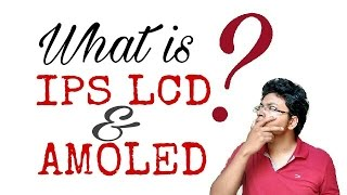 What is IPS LCD & AMOLED ? All display quality and specification .. Explained in HINDI