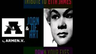 ARM & Joan of Art - Etta James - Damn Your Eyes  mix