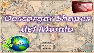 Como Descargar Shapes del Mundo