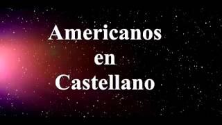 americanos en castellano 1