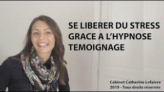 Témoignage d'une cliente de Cabinet d'Hypnose de Catherine Lefaivre-Roumanoff