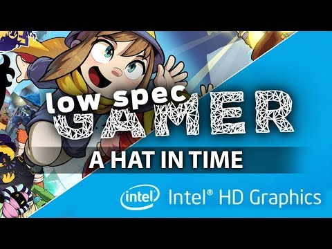 A Hat in Time to the ultra lowest. Increasing fps on an Intel Pentium + IntelHD