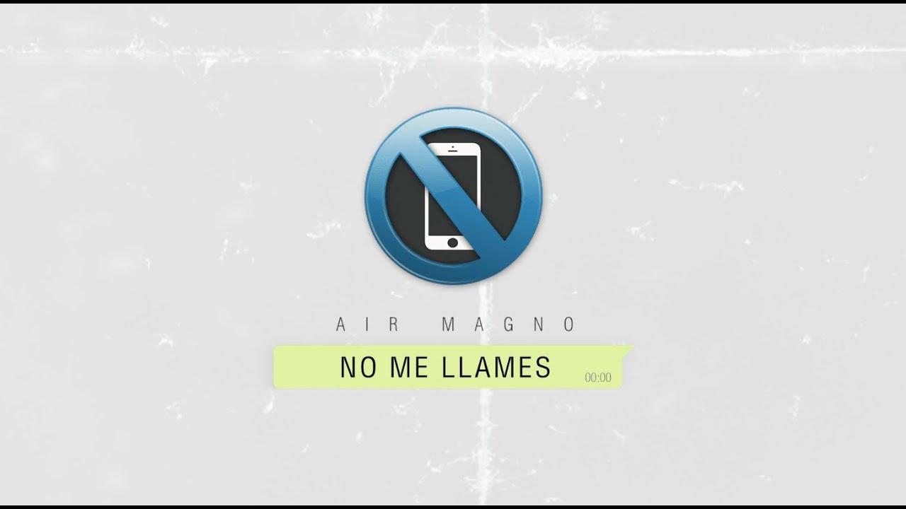 Air Magno - No me llames (VIDEO OFICIAL)